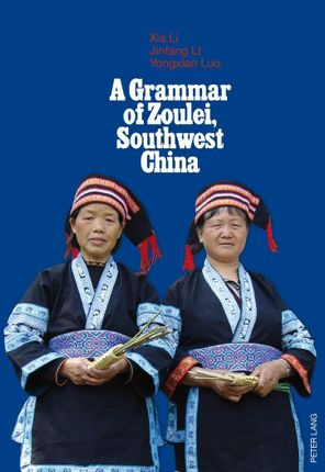 A Grammar of Zoulei, Southwest China