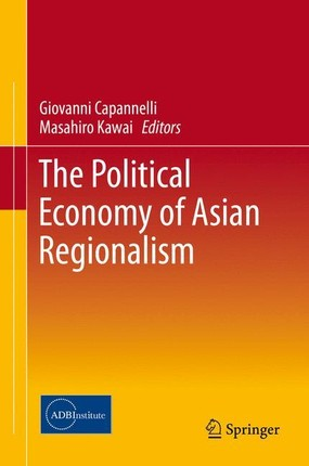 The Political Economy of Asian Regionalism