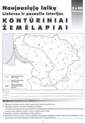 Naujausiųjų laikų Lietuvos ir pasaulio istorijos Kontūriniai žemėlapiai X ir XII klasėms