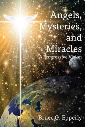 Angels, Mysteries, and Miracles
