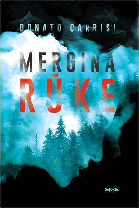 MERGINA RŪKE: paslaptingiausias, genialiausias ir labiausiai sukrečiantis autoriaus trileris