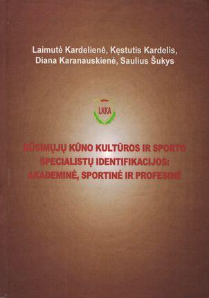 Būsimųjų kūno kultūros ir sporto specialistų identifikacijos: akademinė, sportinė ir profesinė