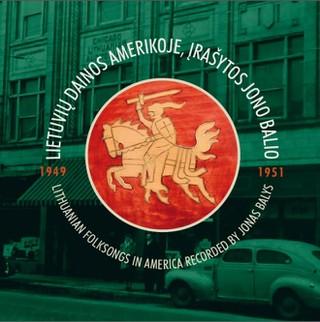 Lietuvių dainos Amerikoje, įrašytos Jono Balio (1949–1951). Lithuanian folksongs in America recorded by Jonas Balys (1949-1951)