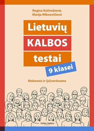 Lietuvių kalbos testai 9 klasei: mokomės ir įsivertiname
