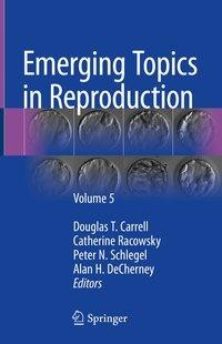 Emerging Topics in Reproduction