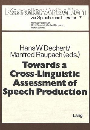 Towards a Cross-Linguisitic Assessment of Speech Production
