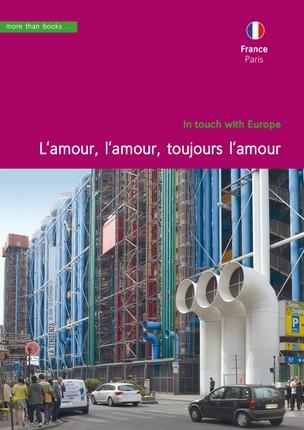 France, Paris. L'amour, l'amour, toujours l'amour