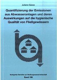 Quantifizierung der Emissionen aus Abwasseranlagen und deren Auswirkungen auf die hygienische Qualität von Fließgewässern