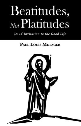 Beatitudes, Not Platitudes