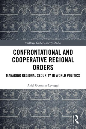 Confrontational and Cooperative Regional Orders