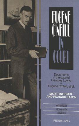 Eugene O'Neill in Court