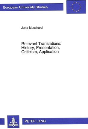 Relevant Translations: History, Presentation, Criticism, Application