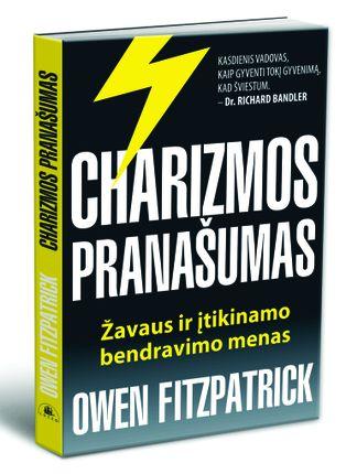 Charizmos pranašumas. Žavaus ir įtikinamo bendravimo menas