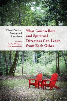 What Counsellors and Spiritual Directors Can Learn from Each Other