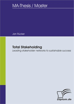 Total Stakeholding: Leading stakeholder networks to sustainable success