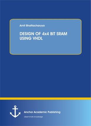 DESIGN OF 4x4 BIT SRAM USING VHDL