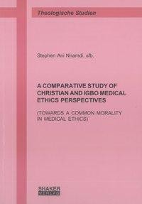 A comparative Study of Christian and Igbo Medical Ethics Perspectives