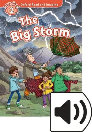 Oxford Read and Imagine: Level 2. The Big Storm Audio Pack
