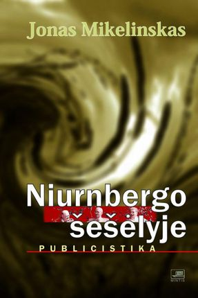 Niurnbergo šešėlyje: publicistika