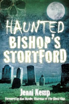Haunted Bishop's Stortford