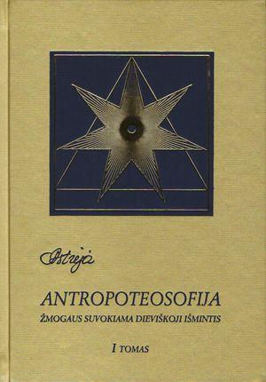 Astrėja. Antropoteosofija I tomas