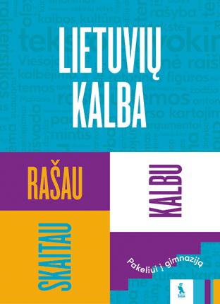 Lietuvių kalba: skaitau, rašau, kalbu. (s. Pakeliui į gimnaziją)