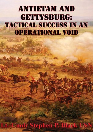 Antietam And Gettysburg: Tactical Success In An Operational Void