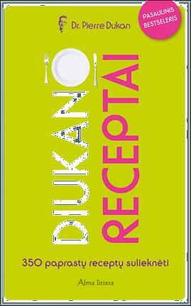Diukano receptai. 350 paprastų receptų. 11 milijonų žmonių jau išbandė Diukano dietą ir atrado naują gyvenimo kokybę!