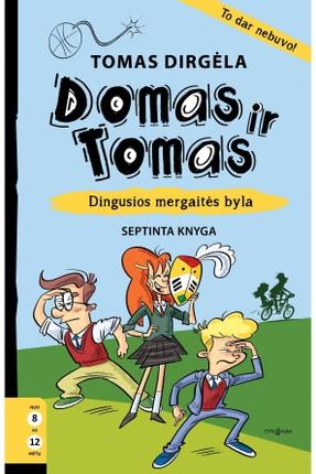 Domas ir Tomas. Dingusios mergaitės byla. 7 knyga
