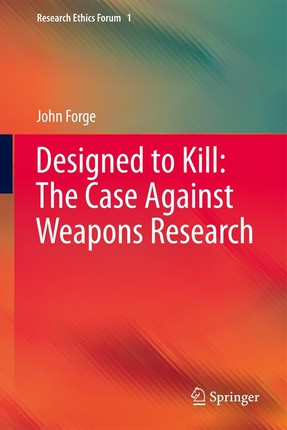 Designed to Kill: The Case Against Weapons Research