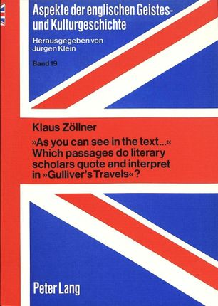 «As you can see in the text...» Which passages do literary scholars quote and interpret in «Gulliver's Travels»?