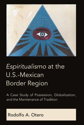Espiritualismo at the U.S.-Mexican Border Region
