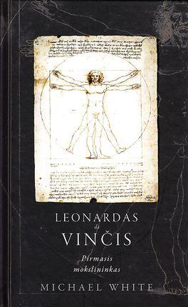 Leonardas da Vinčis. Pirmasis mokslininkas
