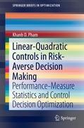 Linear-Quadratic Controls in Risk-Averse Decision Making