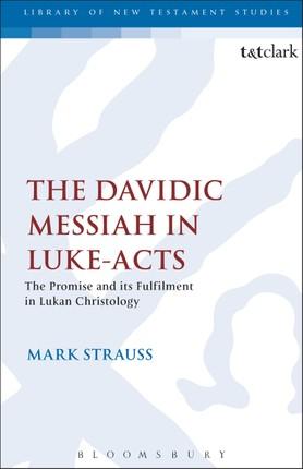 The Davidic Messiah in Luke-Acts