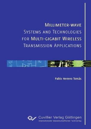 Millimeter-wave Systems and Technologies for Multi-gigabit Wireless Transmission Applications