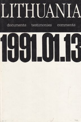 Lithuania. Documents. Testimonies. Comments. 1991.01.13