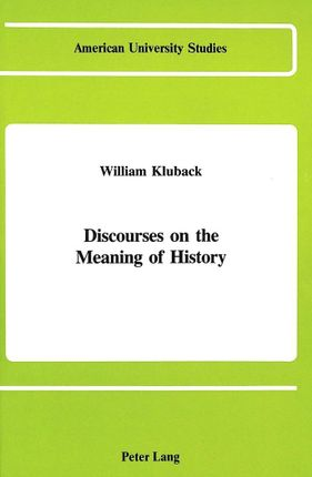 Discourses on the Meaning of History