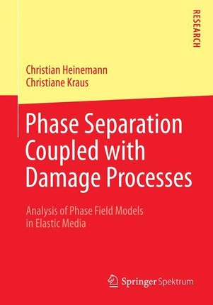 Phase Separation Coupled with Damage Processes