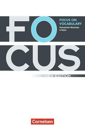 Focus on Vocabulary - New Edition. Gymnasiale Oberstufe und berufsbildende Schulen. Schülerbuch