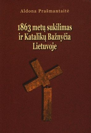 1863 metų sukilimas ir Katalikų Bažnyčia Lietuvoje