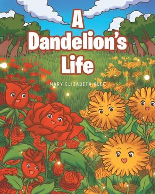A Dandelion's Life