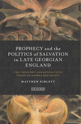 Prophecy and the Politics of Salvation in Late Georgian England
