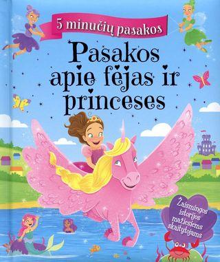 Pasakos apie fėjas ir princeses: 5 minučių pasakos