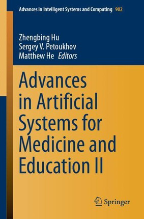 Advances in Artificial Systems for Medicine and Education II