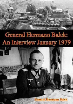 General Hermann Balck: An Interview January 1979