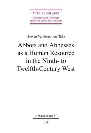 Abbots and Abbesses as a Human Resource in the Ninth- to Twelfth-Century West