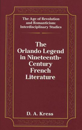 The Orlando Legend in Nineteenth-Century French Literature