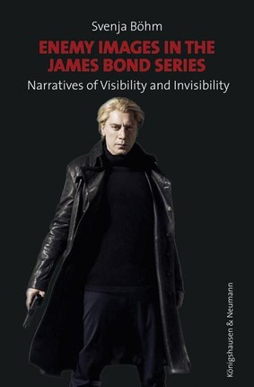 Enemy Images in the James Bond Series: Narratives of Visibility and Invisibility