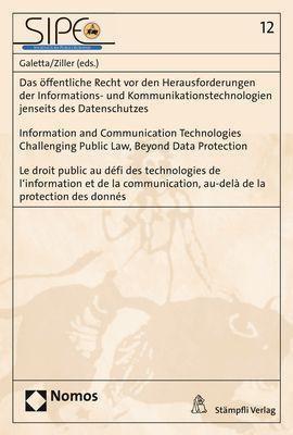 Das öffentliche Recht vor den Herausforderungen der Informations- und Kommunikationstechnologien jenseits des Datenschutzes - Information and Communication Technologies Challenging Public Law, Beyond Data Protection - Le droit public au défi des technolog
